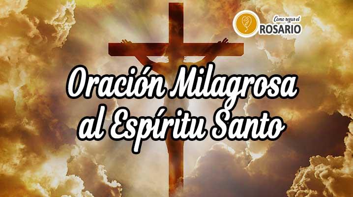 Oracion Milagrosa al Espiritu Santo