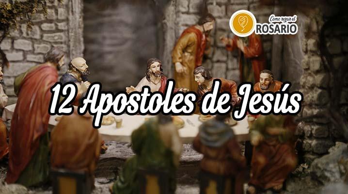 Quienes son Los 12 Apostoles de Jesus