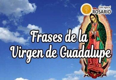 Frases de la Virgen de Guadalupe