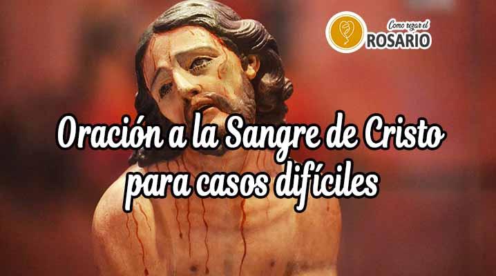 Oración a la Sangre de Cristo para casos difíciles