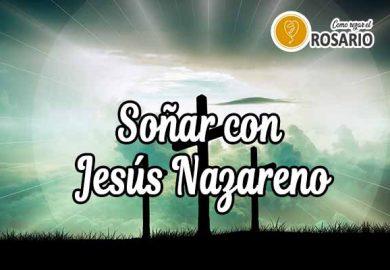 Qué significa soñar con Jesús Nazareno