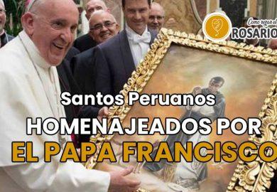 Santos Peruanos: Resumen y Homenaje del Papa Francisco