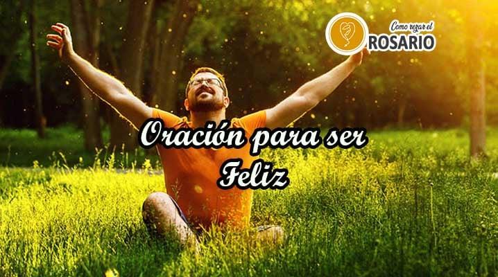 Oración para ser Feliz